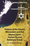The History of the Zionist Movement and the Impact Upon Jewish Church Relations Today