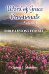 Word of Grace Devotionals: Volume Two: Bible Lessons for All