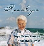 Rosalys: My Life and Purpose