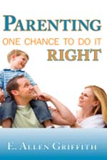 Parenting: One Chance To Do It Right