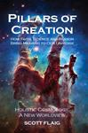 Pillars of Creation: How Faith, Science and Reason Bring Meaning to Our Universe