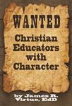 Wanted: Christian Educators with Character